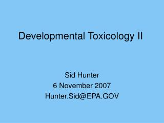Developmental Toxicology II