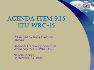 Agenda Item 9.1.5 ITU WRC-15