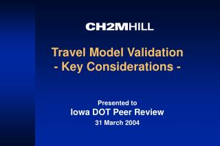 Travel Model Validation  - Key Considerations -