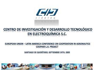 CENTRO DE INVESTIGACIÓN Y DESARROLLO TECNOLÓGICO EN ELECTROQUÍMICA S.C.