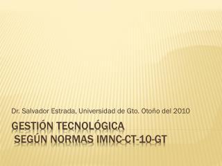 Gestión  tecnológica  según normas  imnc-ct -10- gt