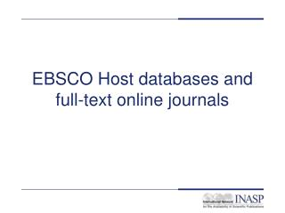 EBSCO Host databases and full-text online journals