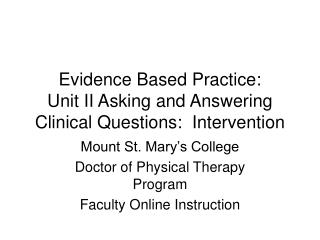 Evidence Based Practice:   Unit II Asking and Answering Clinical Questions:  Intervention