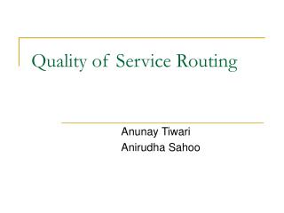 Quality of Service Routing