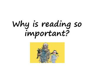 Why is reading so important?
