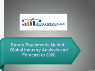 Global Sports Equipments Market to 2020