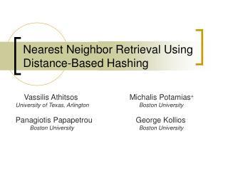 Nearest Neighbor Retrieval Using Distance-Based Hashing