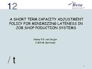 A  SHORT TERM CAPACITY ADJUSTMENT  POLICY FOR MINIMIZING LATENESS IN JOB SHOP PODUCTION SYSTEMS