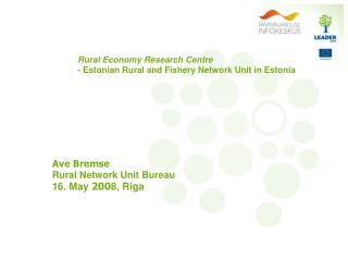 Rural Economy Research Centre - Estonian Rural and Fishery Network Unit in Estonia