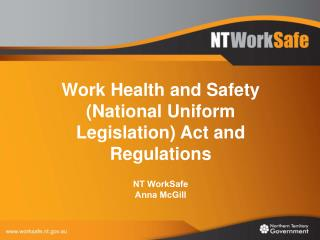 Work Health and Safety (National Uniform Legislation) Act and Regulations