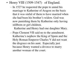 Henry VIII (1509-1547)of England.