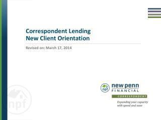 Correspondent Lending  New Client Orientation