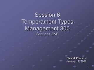 Session 6 Temperament Types Management 300 Sections E&F