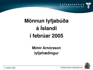 Mönnun lyfjabúða á Íslandi í febrúar 2005