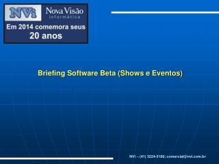 Briefing Software Beta (Shows e Eventos)