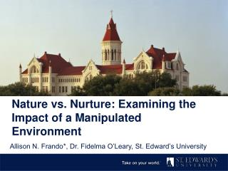 Nature vs. Nurture: Examining the Impact of a Manipulated Environment