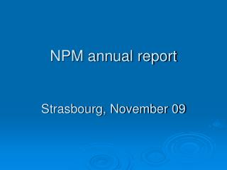 NPM annual report Strasbourg, November 09
