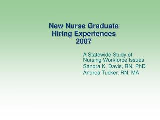 New Nurse Graduate  Hiring Experiences  2007
