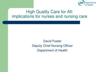 High Quality Care for All:  implications for nurses and nursing care
