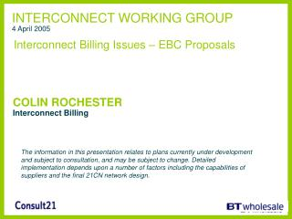 INTERCONNECT WORKING GROUP 4 April 2005 Interconnect Billing Issues – EBC Proposals