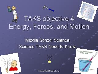 TAKS objective 4 Energy, Forces, and Motion