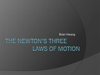 The  newton�s  three                  laws of motion