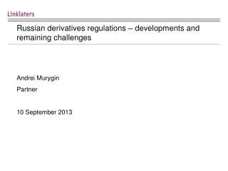Russian derivatives regulations � developments  and  remaining challenges
