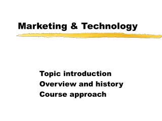 Marketing & Technology