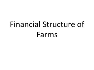 Financial Structure of Farms