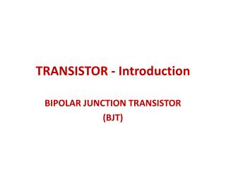 TRANSISTOR - Introduction
