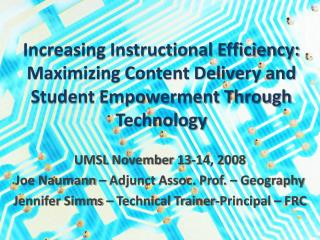 UMSL November 13-14, 2008 Joe Naumann � Adjunct Assoc. Prof. � Geography