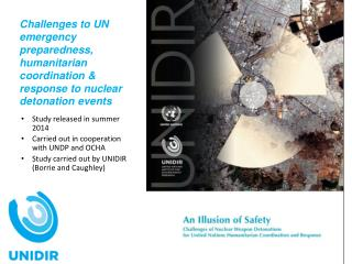 Study released in summer 2014 Carried out in cooperation with UNDP and OCHA