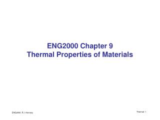 ENG2000 Chapter 9 Thermal Properties of Materials