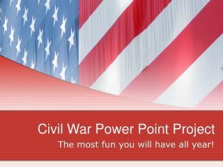 Civil War Power Point Project