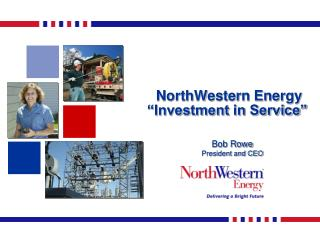 "NorthWestern Energy ""Investment in Service"""