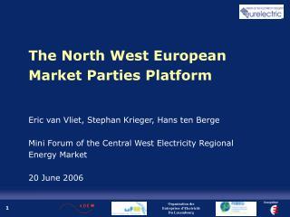 The North West European Market Parties Platform