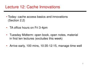 Lecture 12: Cache Innovations