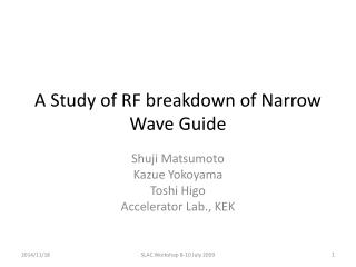 A Study of RF breakdown of Narrow Wave Guide