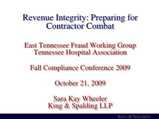 Revenue Integrity: Preparing for Contractor Combat  East Tennessee Fraud Working Group Tennessee Hospital Association  F