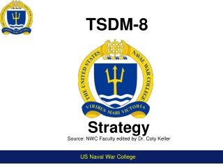 Strategy Source: NWC Faculty edited by Dr. Coty Keller