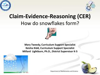 Claim-Evidence-Reasoning (CER ) How do snowflakes form?