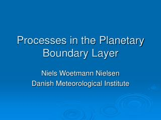 Processes in the Planetary Boundary Layer
