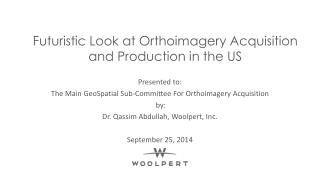 Futuristic  Look at  Orthoimagery  Acquisition and Production in the US