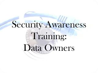 Security Awareness Training: Data Owners