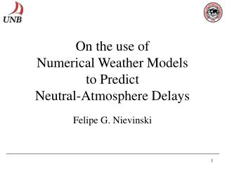 On the use of  Numerical Weather Models  to Predict  Neutral-Atmosphere Delays