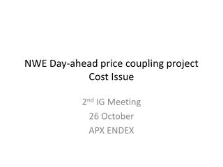 NWE Day-ahead price coupling project Cost Issue