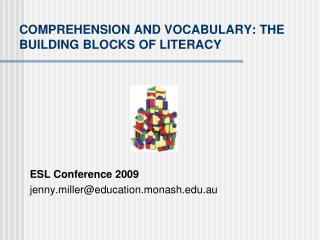 COMPREHENSION AND VOCABULARY: THE BUILDING BLOCKS OF LITERACY