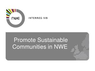Promote  Sustainable Communities in NWE