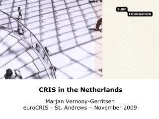CRIS in the Netherlands