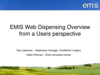 EMIS Web Dispensing Overview from a Users perspective